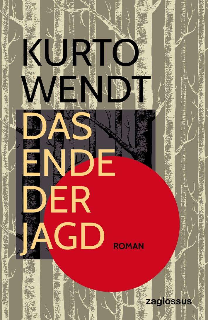 """""""Das Ende der Jagd"""" - vierter Roman von Kurto Wendt im Zaglossus-Verlag erschienen - BILD"""