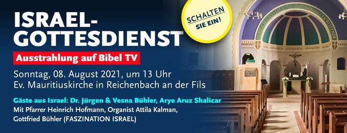 Bibel TV: Israelgottesdienst am 8. August um 13.00 Uhr / Übertragung der Feier nach evangelischer Liturgie mit Gästen aus Israel, auf Einladung des langjährigen Bibel TV-Partner ICEJ