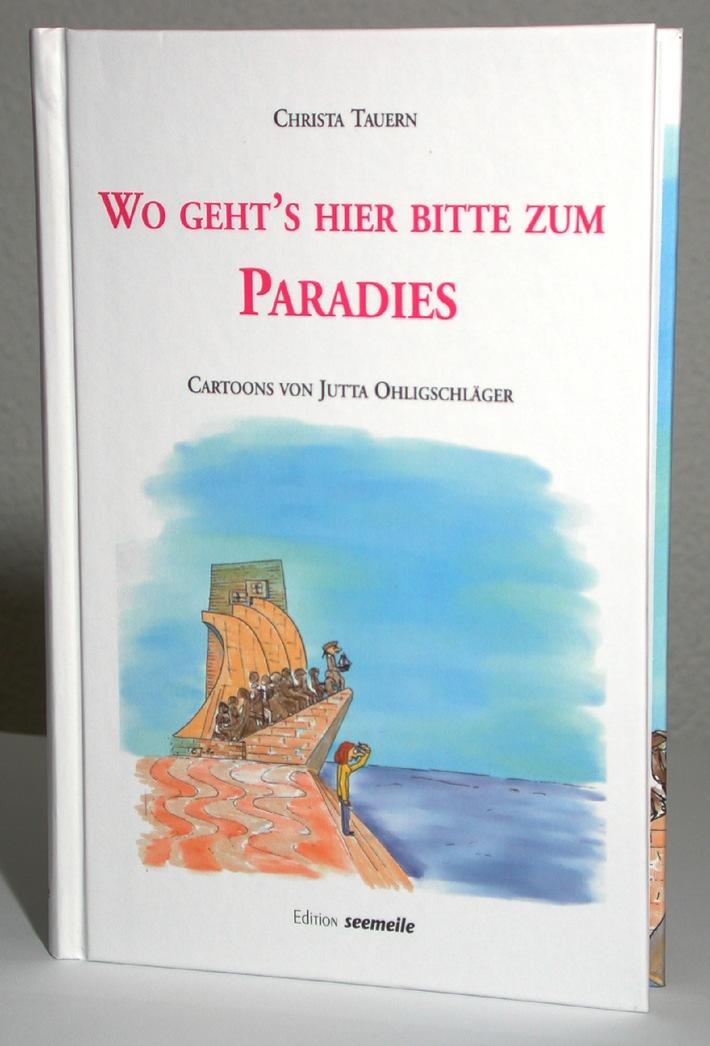 Das neue Buch: Wo geht's hier bitte zum Paradies