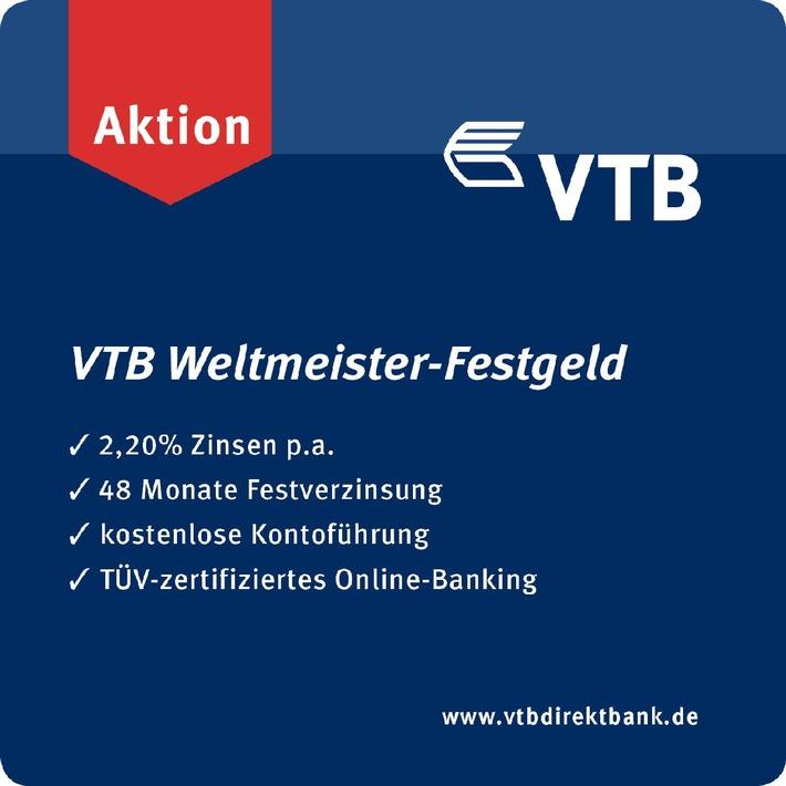 VTB Weltmeister-Festgeld mit 2,20% Zinsen p.a. / Die VTB Direktbank gratuliert zum Sieg der Deutschen Nationalmannschaft