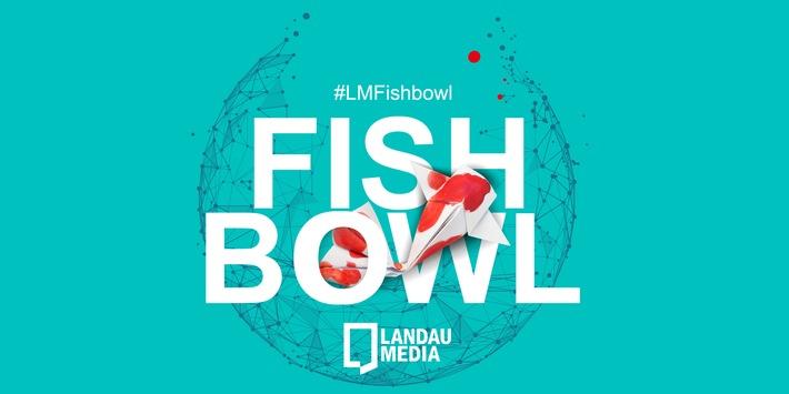 Landau Media Fishbowl_quer.jpg