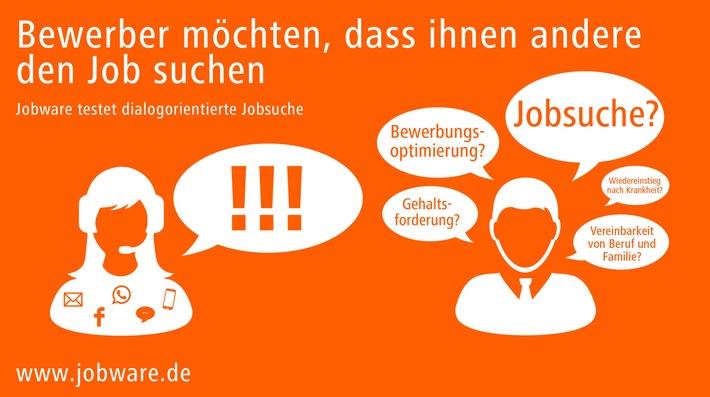 in Bewerber möchten, dass ihnen andere den Job suchenJobware testet dialogorientierte Jobsuche