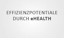 eHealth: Rund 39 Mrd. Euro ungenutztes Effizienzpotential im deutschen Gesundheitswesen