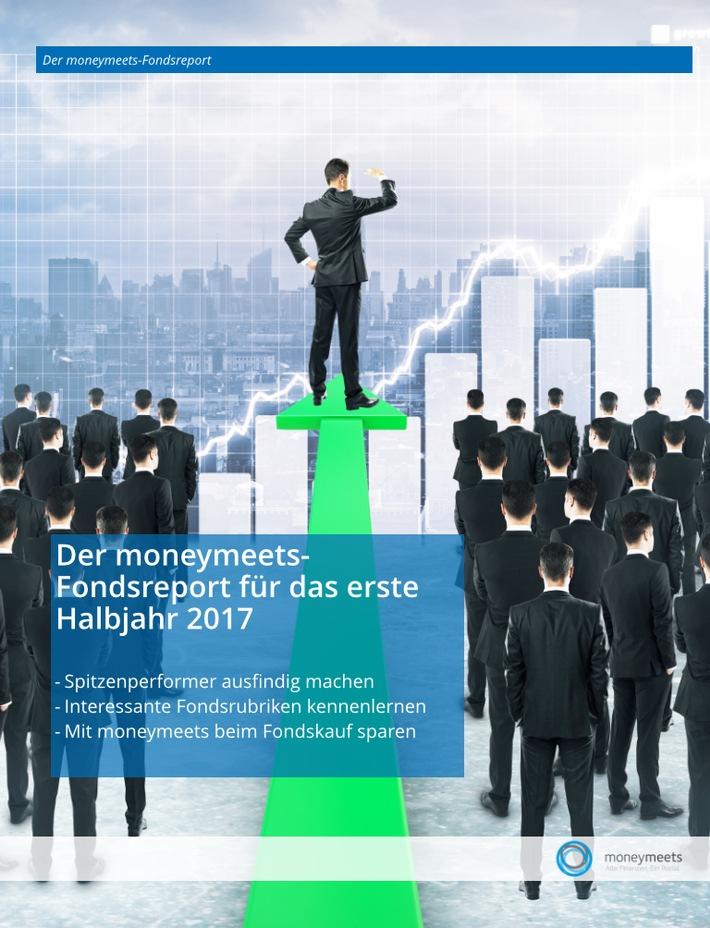 Cover moneymeets-Fondsreport ?Die Spitzenperformer im ersten Halbjahr 2017?