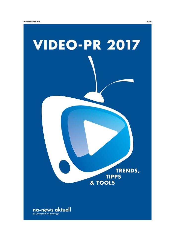 """""""Video-PR 2017: Trends, Tipps & Tools"""" - neues Whitepaper von news aktuell"""