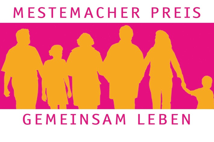 Die Sieger stehen fest! 1. Verleihung MESTEMACHER PREIS GEMEINSAM LEBEN / Einladung zur Pressekonferenz