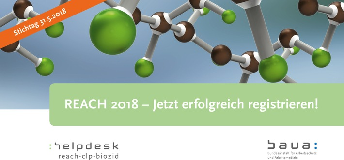 REACH: Jetzt erfolgreich registrieren / Registrierungsfrist endet Mitte 2018