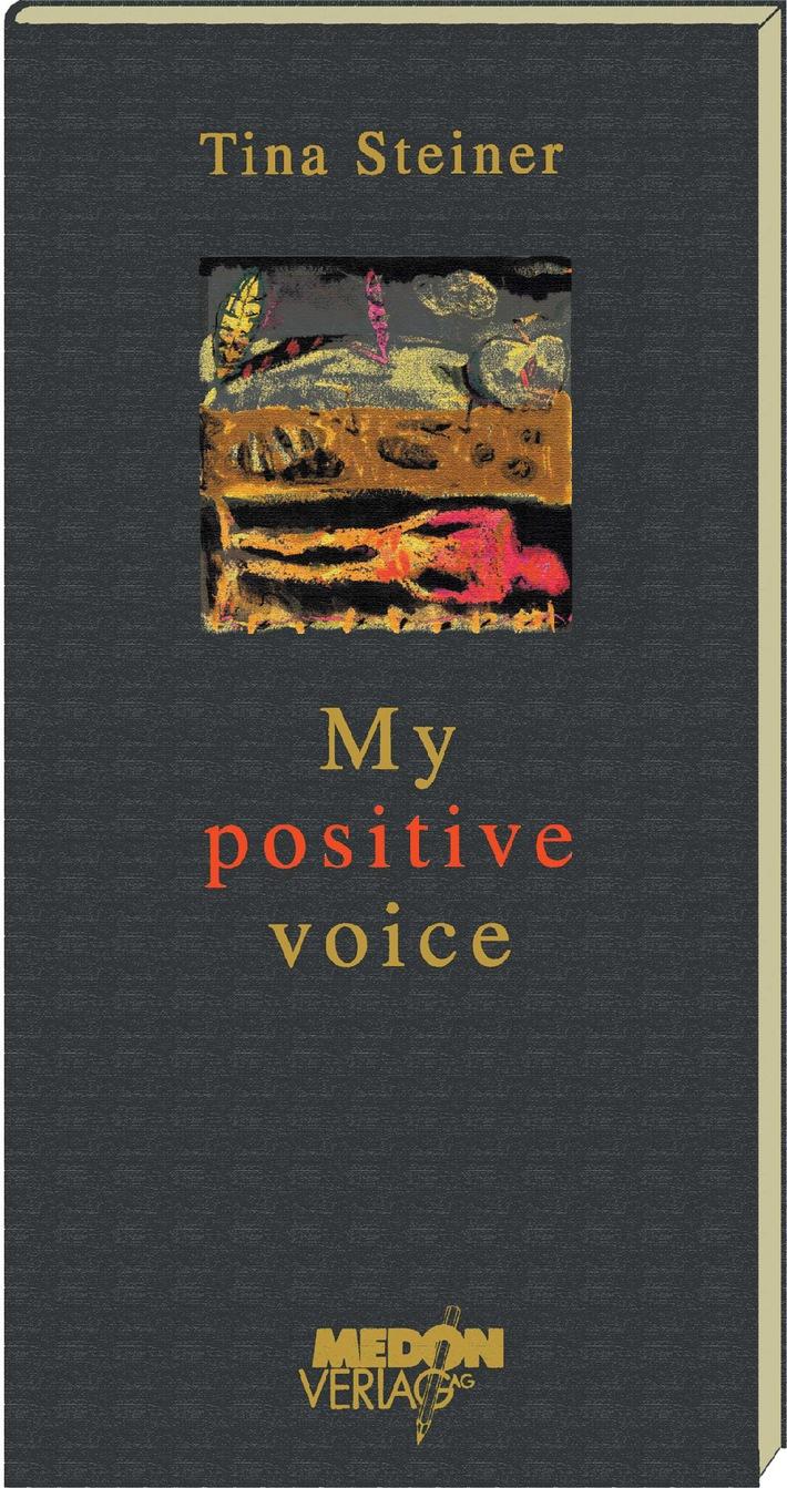 """""""My Positive Voice"""" - Tina Steiners Leben mit HIV und Aids"""