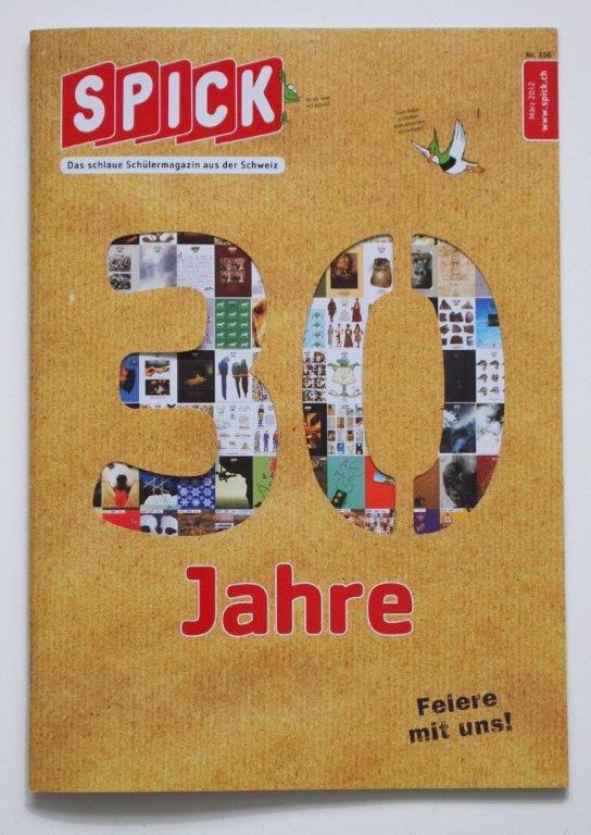 """Cover der SPICK-Ausgabe zum 30-jährigen Jubiläum / Weiterer Text über ots. Die Verwendung dieses Bildes ist für redaktionelle Zwecke honorarfrei. Abdruck bitte unter Quellenangabe: """"ots/Spick""""."""