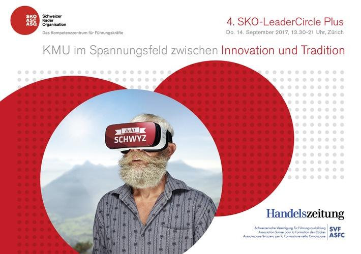 4. SKO-LeaderCircle Plus: «KMU im Spannungsfeld zwischen Innovation und Tradition» / Weiterer Text über ots und ...