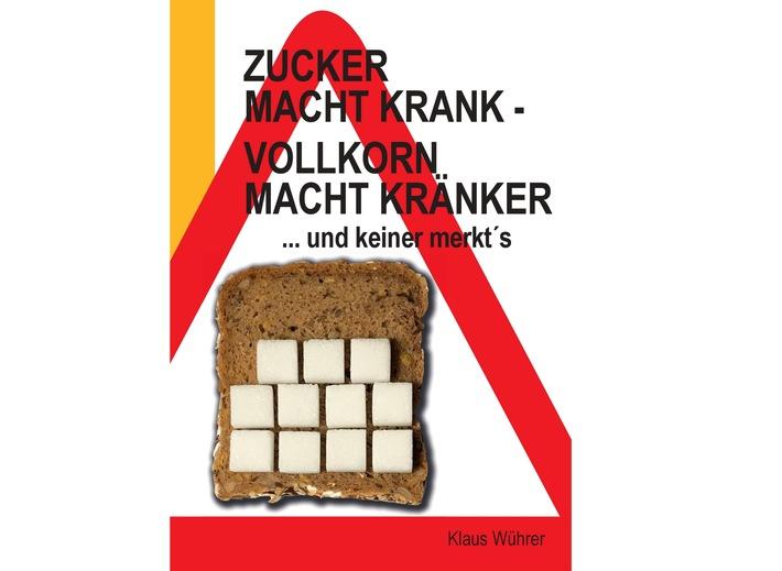 """Klaus Wührer stellt mit seinem neu veröffentlichten Buch """"Zucker macht krank - Vollkorn macht kränker ... und keiner merkt´s"""" die Ernährungswelt auf den Kopf. Er belegt mit wenigen, einfachen, hieb- und stichfesten Fakten, dass Vollkorn auch nur Zucker ist und entlarvt so den Mythos vom """"gesunden Vollkorn"""". Weiterer Text über ots und www.presseportal.de/nr/117493 / Die Verwendung dieses Bildes ist für redaktionelle Zwecke honorarfrei. Veröffentlichung bitte unter Quellenangabe: """"obs/Caveman Verlag UG/Klaus Wührer"""""""
