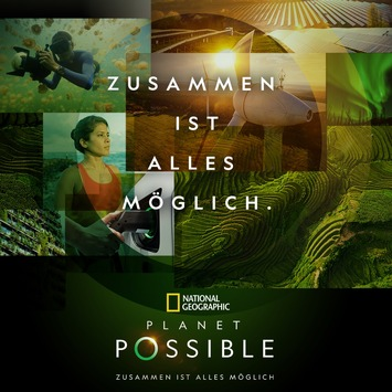 """National Geographic startet zum Earth Day neue Initiative """"Planet Possible"""""""