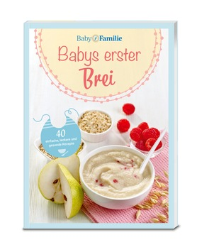 """Von der Milch zur festen Nahrung: So klappt die Umstellung / Das Baby ist bereit für den ersten Brei? Was es jetzt braucht, zeigt der neue Ratgeber """"Babys erster Brei"""" Schritt für Schritt"""