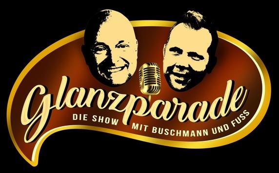 """""""Glanzparade – die Show mit Buschmann und Fuss"""" ab sofort immer montags bei Sky"""
