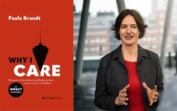 Die Neuerscheinung zur Frankfurter Buchmesse 2021: Paula Brandt bringt mit WHY I CARE Leitfaden für nachhaltiges Wachstum heraus und stellt darin neue Generation der Impact-Unternehmer vor