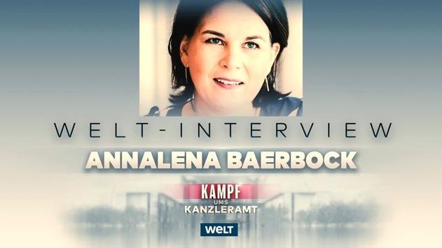 """""""Kampf ums Kanzleramt"""": Interview mit Grünen-Kanzlerkandidatin Annalena Baerbock am Sonntag um 15 Uhr auf dem Nachrichtensender WELT"""