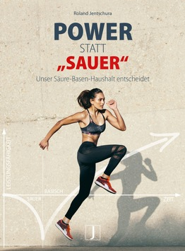 """Jetzt erschienen: """"Power statt 'sauer'"""". Neues Sportbuch von Roland Jentschura"""