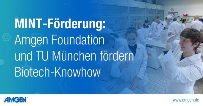MINT-Förderung: Amgen Foundation und TU München fördern Biotech-Knowhow