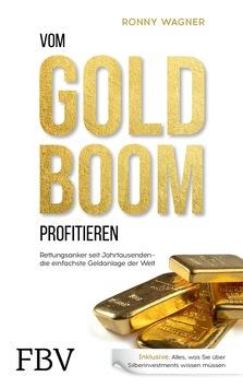 Buch-Neuerscheinung: Vom Goldboom profitieren von Ronny Wagner