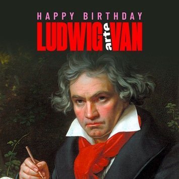 Happy Birthday, Ludwig van! ARTE Concert gratuliert Beethoven zum 250. Geburtstag mit Sonderprogramm