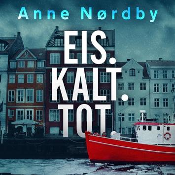 """Hörbuch-Tipp: """"Eis. Kalt. Tot."""" von Anne Nørdby – Die neue packende Reihe der Bestseller-Autorin"""